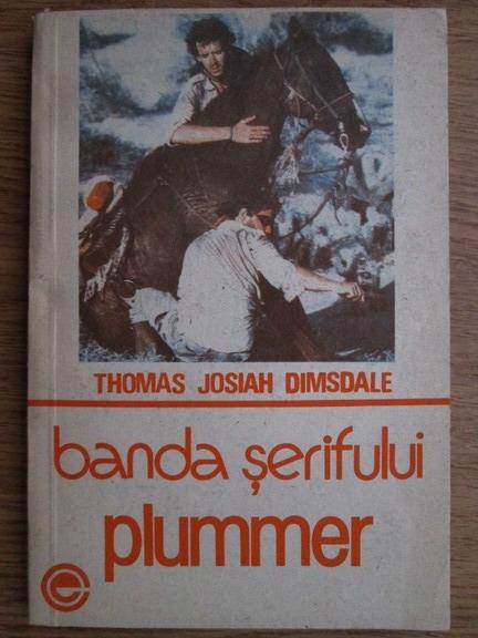 Anticariat: Thomas Josiah Dimsdale - Banda serifului plummer
