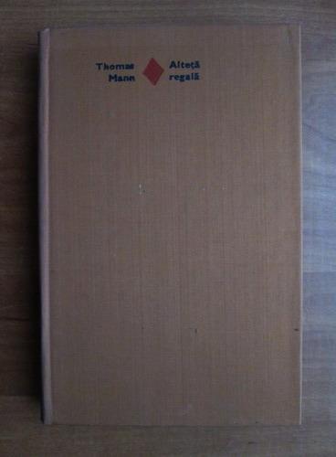 Anticariat: Thomas Mann - Alteta regala
