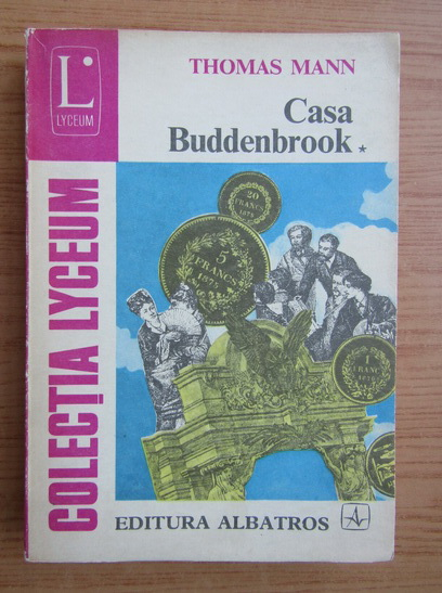 Anticariat: Thomas Mann - Casa Buddenbrook (volumul 1)