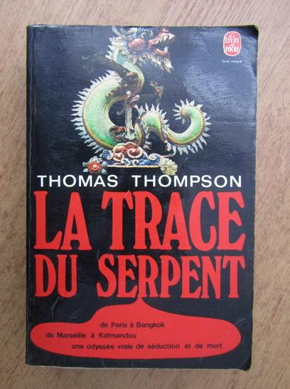 Anticariat: Thomas Thompson - La trace du serpent