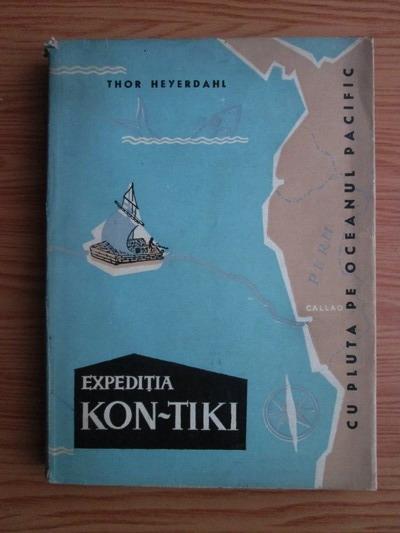 Anticariat: Thor Heyerdahl - Expeditia Kon-Tiki. Cu pluta pe oceanul Pacific