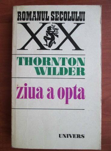 Anticariat: Thornton Wilder - Ziua a opta