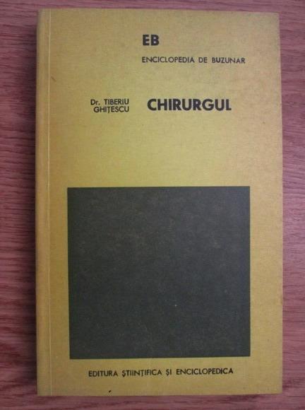 Anticariat: Tiberiu Ghitescu - Chirurgul