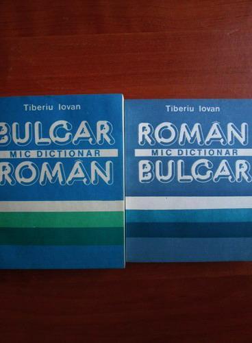 Anticariat: Tiberiu Iovan - Mic dictionar bulgar-roman, roman-bulgar