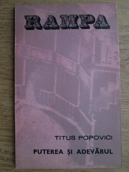 Anticariat: Titus Popovici - Puterea si adevarul