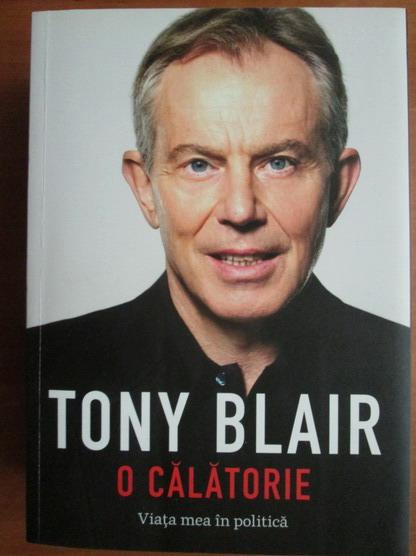 Anticariat: Tony Blair - O calatorie. Viata mea in politica