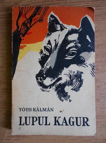 Anticariat: Toth Kalman - Lupul Kagur