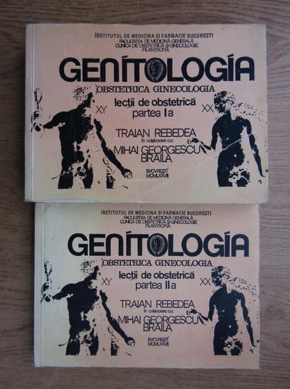 Anticariat: Traian Rebedea - Genitologia, Obstretrica ginecologia (2 volume)