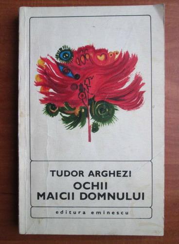 Anticariat: Tudor Arghezi - Ochii Maicii Domnului