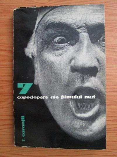 Anticariat: Tudor Caranfil - 7 capodopere ale filmului mut