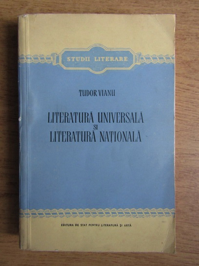 Anticariat: Tudor Vianu - Literatura universala si literatura nationala