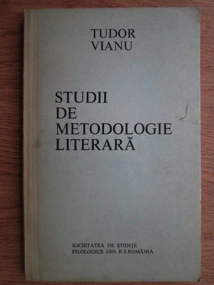Anticariat: Tudor Vianu - Studii de metodologie literara