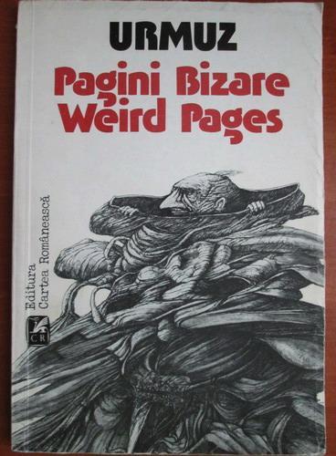 Anticariat: Urmuz - Pagini bizare. Weird pages (editie bilingva)
