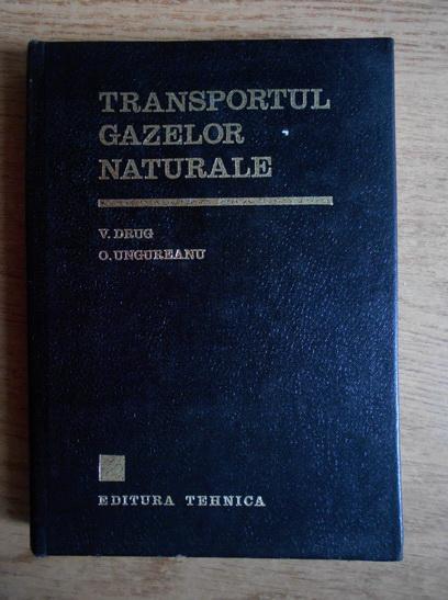 Anticariat: V. Drug, O. Ungureanu - Transportul gazelor naturale