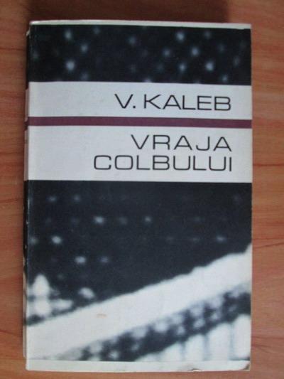 Anticariat: V. Kaleb - Vraja colbului
