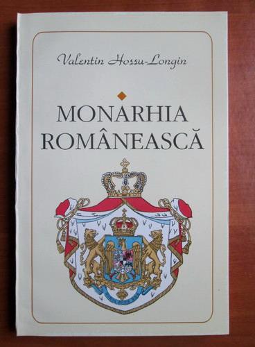 Anticariat: Valentin Hossu Longin - Monarhia romaneasca