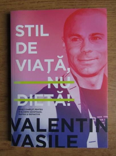 Valentin Vasile Stil De Viata Nu Dieta Cumpără