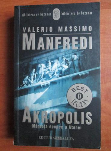 Anticariat: Valerio Massimo Manfredi - Akropolis. Mareata epopee a Atanei