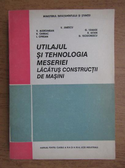 Anticariat: Valeriu V. Jinescu - Utilajul si tehnologia meseriei lacatus constructii de masini