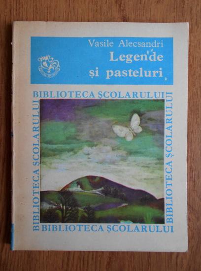 Anticariat: Vasile Alecsandri - Legende si pasteluri