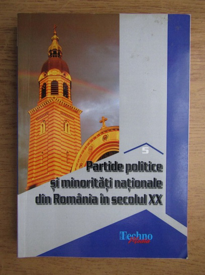 Anticariat: Vasile Ciobanu - Partide politice si minoritati nationale din Romania in secolul XX (volumul 5)