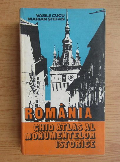 Anticariat: Vasile Cucu - Romania. Ghid atlas al monumentelor istorice