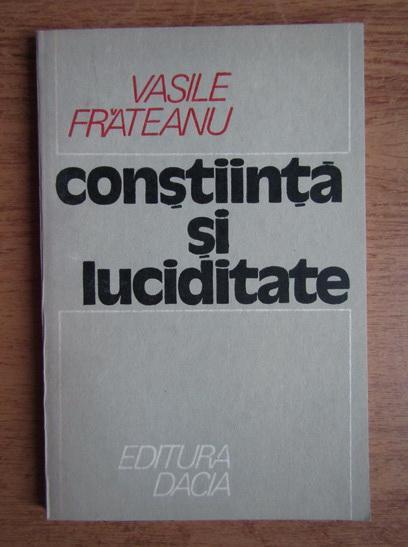 Anticariat: Vasile Frateanu - Constiinta si luciditate