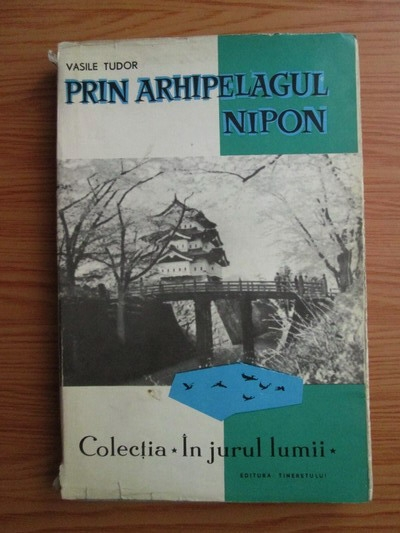 Anticariat: Vasile Tudor - Prin arhipelagul Nipon