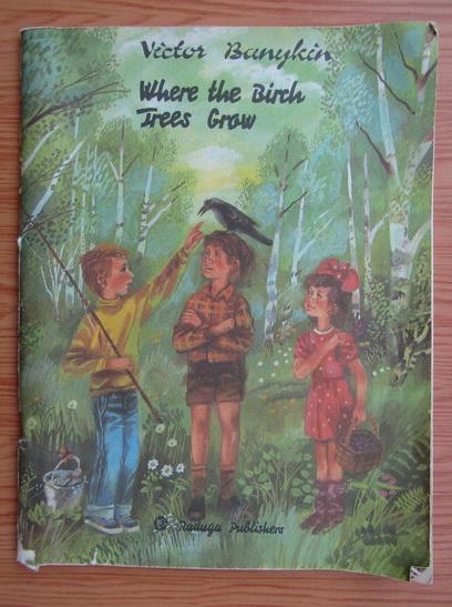Anticariat: Victor Banykin - Where the birck trees grow