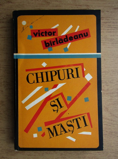 Anticariat: Victor Birladeanu - Chipuri si masti