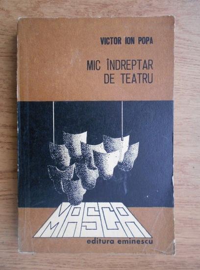 Anticariat: Victor Ion Popa - Mic indreptar de teatru