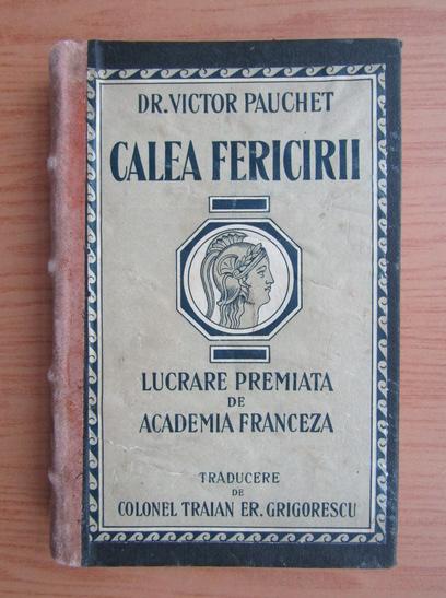 Anticariat: Victor Pauchet - Calea fericirii (1934)