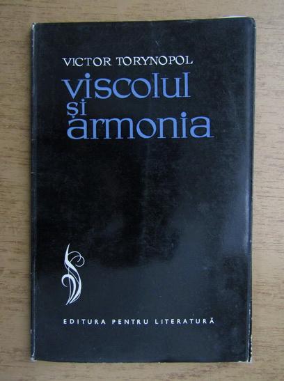 Anticariat: Victor Torynopol - Viscolul si armonia