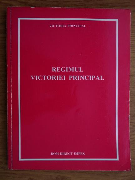 Anticariat: Victoria Principal - Regimul Victoriei Principal