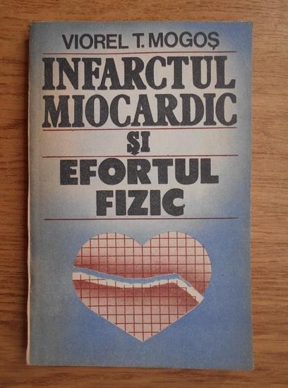 Anticariat: Viorel T. Mogos - Infarctul miocardic si efortul fizic