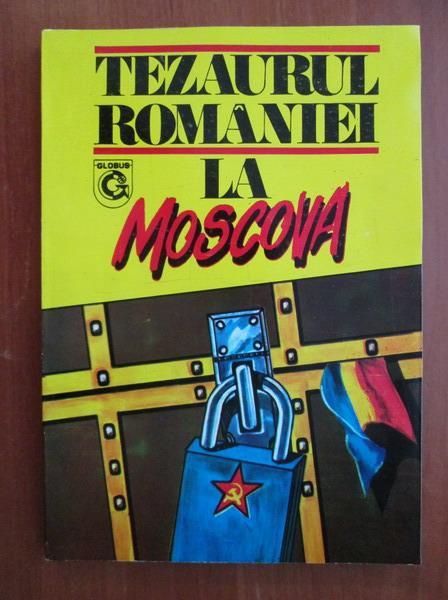 Anticariat: Viorica Moisuc - Tezaurul Romaniei la Moscova