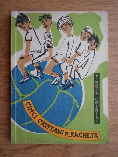 Anticariat: Virgil Chiriac - Cinci capitani si Racheta
