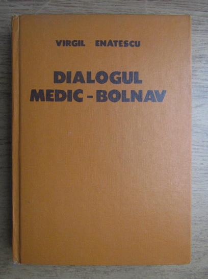 Anticariat: Virgil Enatescu - Dialogul medic-bolnav