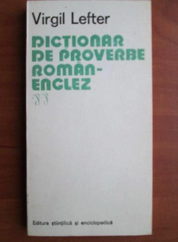 Anticariat: Virgil Lefter - Dictionar de proverbe Roman-Englez
