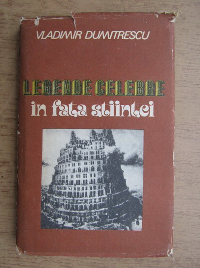 Anticariat: Vladimir Dumitrescu - Legende celebre in fata stiintei