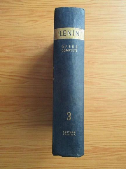 Anticariat: Vladimir Ilici Lenin - Opere complete (volumul 3)