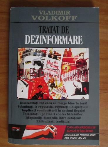 Anticariat: Vladimir Volkoff - Tratat de dezinformare. De la Calul Troian la Internet