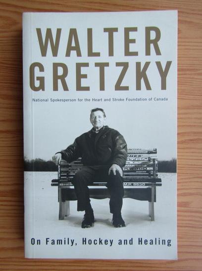 Anticariat: Walter Gretzky - On family, hockey and healing
