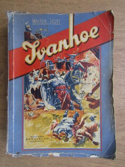 Anticariat: Walter Scott - Ivanhoe (1941)
