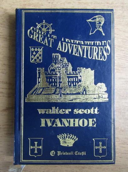 Anticariat: Walter Scott - Ivanhoe (volumul 2)
