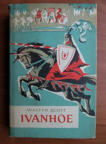 Anticariat: Walter Scott - Ivanhoe