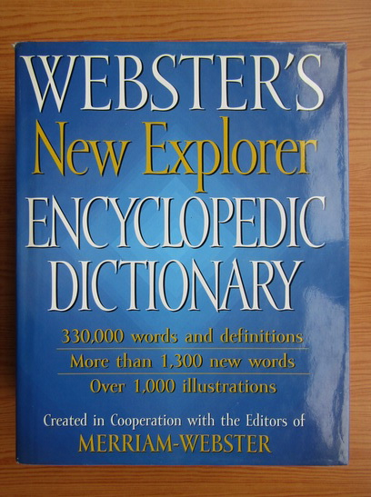 Anticariat: Webster's New Explorer Encyclopedic Dictionary