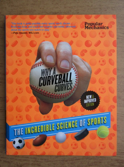Anticariat: Why a curveball curves. The incredible science of sports