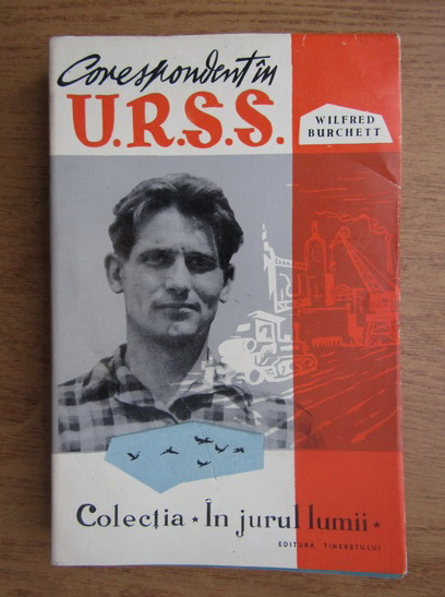 Anticariat: Wilfred Burchett - Corespondent in U.R.S.S.
