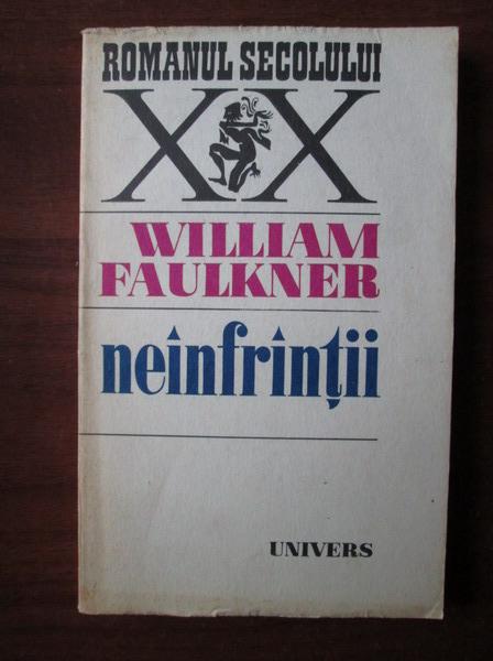 Anticariat: William Faulkner - Neinfrantii